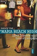 False Friends and True Strangers by Nancy N.…