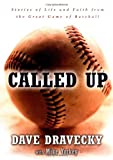 Dravecky, Dave: Called Up: Stories of Life and Faith from the Great Game of Baseball