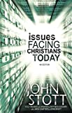 Stott, John: Issues Facing Christians Today