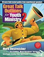 Great Talk Outlines for Youth Ministry 2: 40…
