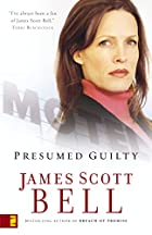 Presumed Guilty by James Scott Bell