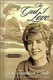 Tada, Joni Eareckson: The God I Love: A Lifetime of Walking with Jesus