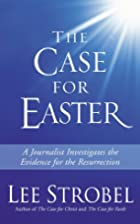 The Case for Easter: Evidence for the…