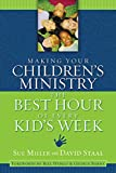 Miller, Sue: Making Your Children's Ministry the Best Hour of Every Kid's Week