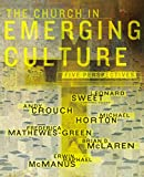Horton, Michael: The Church in Emerging Culture: Five Perspectives