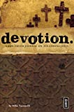 Yaconelli, Mike: Devotion: A Raw-Truth Journal on Following Jesus (invert)