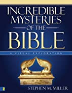 Incredible Mysteries of the Bible: A Visual…