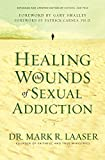 Mark Laaser: Healing the Wounds of Sexual Addiction
