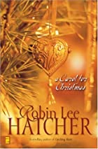 A Carol for Christmas by Robin Lee Hatcher