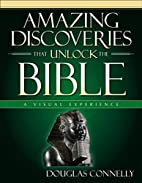 Amazing Discoveries That Unlock the Bible: A…