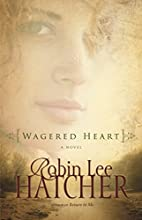 Wagered Heart by Robin Lee Hatcher