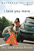 I Love You More Workbook for Men: Six…