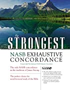 The Strongest NASB Exhaustive Concordance…