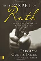 The Gospel of Ruth: Loving God Enough to…