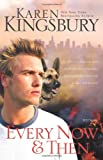 Kingsbury, Karen: Every Now and Then (September 11 Series #3)