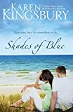 Kingsbury, Karen: Shades of Blue
