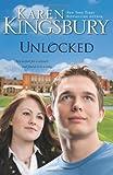 Kingsbury, Karen: Unlocked: A Love Story
