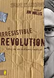 Claiborne, Shane: The Irresistible Revolution: Living As an Ordinary Radical
