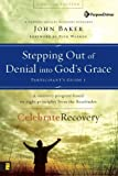 Baker, John: Stepping Out of Denial into God's Grace Participant's Guide 1: A Recovery Program Based on Eight Principles from the Beatitudes (Celebrate Recovery)