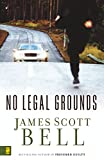 Bell, James Scott: No Legal Grounds