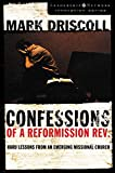 Driscoll, Mark: Confessions of a Reformission Rev.: Hard Lessons from an Emerging Missional Church