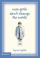 nice girls don't change the world by Lynne…