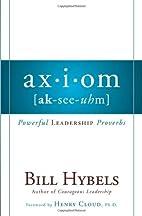 Axiom: Powerful Leadership Proverbs by Bill…