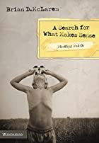 Finding Faith: A Search for What Makes Sense…