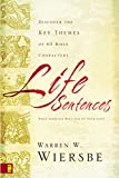 Wiersbe, Warren W.: Life Sentences: Discover the Key Themes of 63 Bible Characters