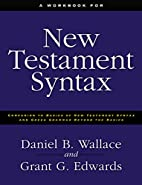 A Workbook for New Testament Syntax:…