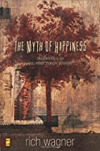 The Myth of Happiness: Discovering a Joy You…
