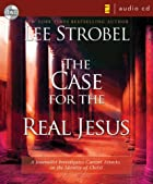 The Case for the Real Jesus: A Journalist…