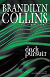 Collins, Brandilyn: Dark Pursuit