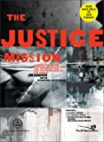 Jim Hancock: The Justice Mission Curriculum Kit: A Video-Enhanced Curriculum Reflecting the Heart of God for the Oppressed of the World