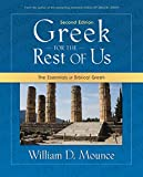 Mounce, William D.: Greek for the Rest of Us: The Essentials of Biblical Greek