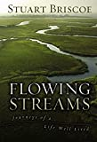 Briscoe, Stuart: Flowing Streams: Journeys of a Life Well Lived