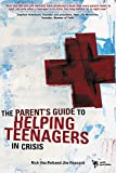 Van Pelt, Rich: The Parent's Guide to Helping Teenagers in Crisis (Youth Specialties)