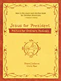 Shane and Chris Haw Claiborne: Jesus for President
