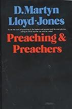 Preaching & Preachers by D. Martyn…