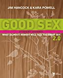 Hancock, Jim: Good Sex 2.0: What (Almost) Nobody Will Tell You about Sex: A Student Journal