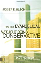 How to Be Evangelical without Being…