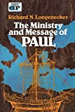 Longenecker, Richard N.: The Ministry and Message of Paul