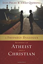 A Friendly Dialogue Between an Atheist and a…