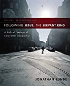 Following Jesus, the Servant King: A…