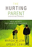 Lewis, Margie M.: The Hurting Parent: Help and Hope for Parents of Prodigals