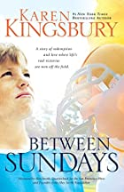 Between Sundays by Karen Kingsbury