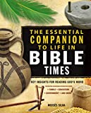 Silva, Moises: The Essential Companion to Life in Bible Times: Key Insights for Reading God's Word (Essential Bible Companion Series)