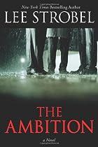The Ambition: A Novel by Lee Strobel