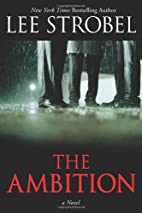 The Ambition: A Novel by Lee Strobel