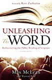 McLean, Max: Unleashing the Word: Rediscovering the Public Reading of Scripture